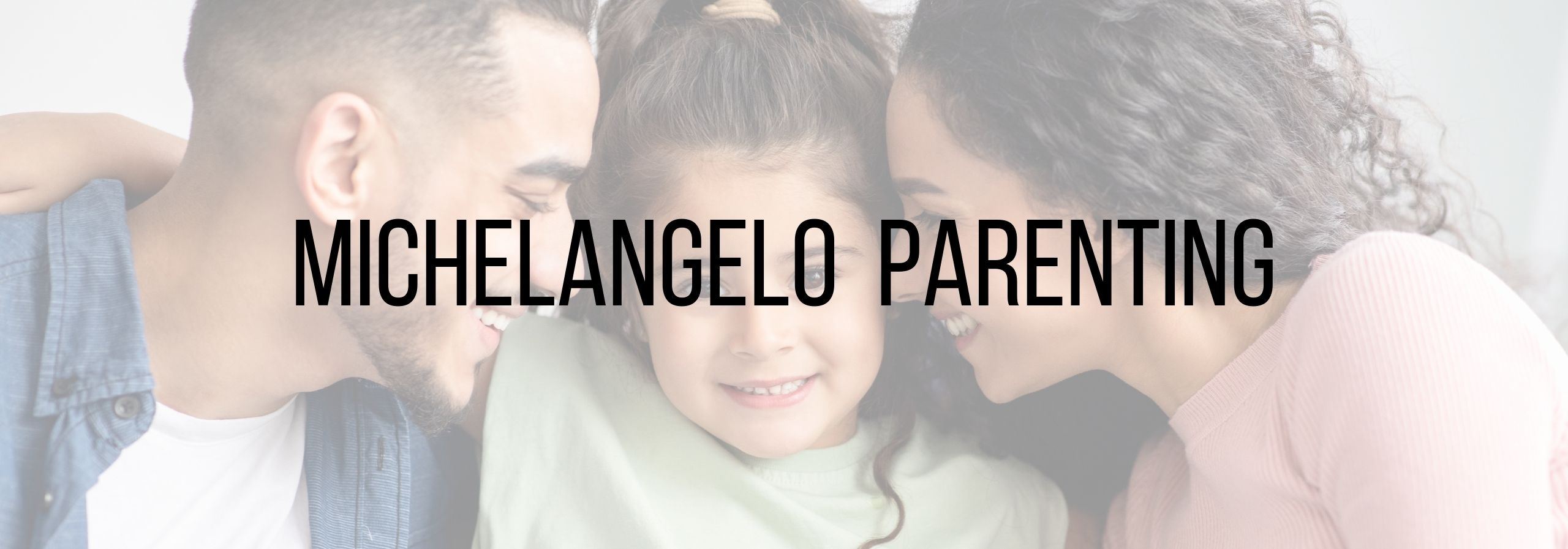 Michelangelo Parenting